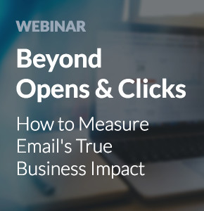 Beyond Opens & Clicks: How To Measure Email's True Business Impact