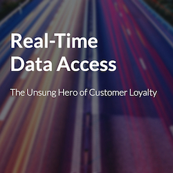 Real-Time Data Access: The Unsung Hero Of Customer Loyalty