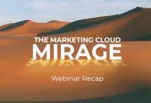 Webinar Recap: The Marketing Cloud Mirage