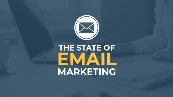 The State of Email Marketing in 2018