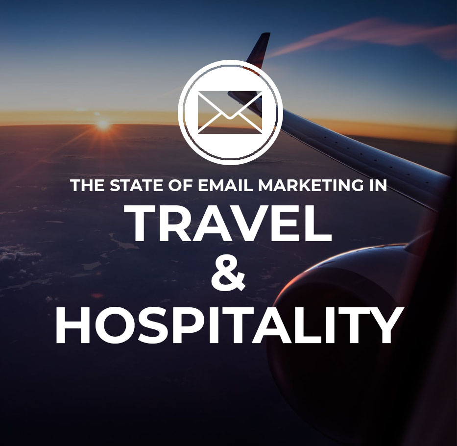 State of Email Marketing in Travel and Hospitality