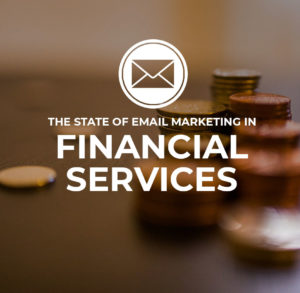State of email marketing in financial services