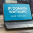 IP/Domain Warmup Best Practices