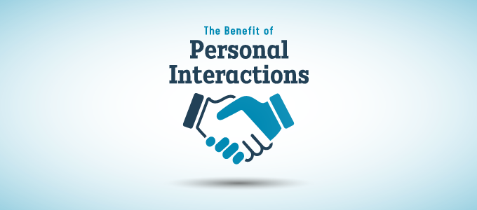 Personal Interactions Enhance the Customer Experience