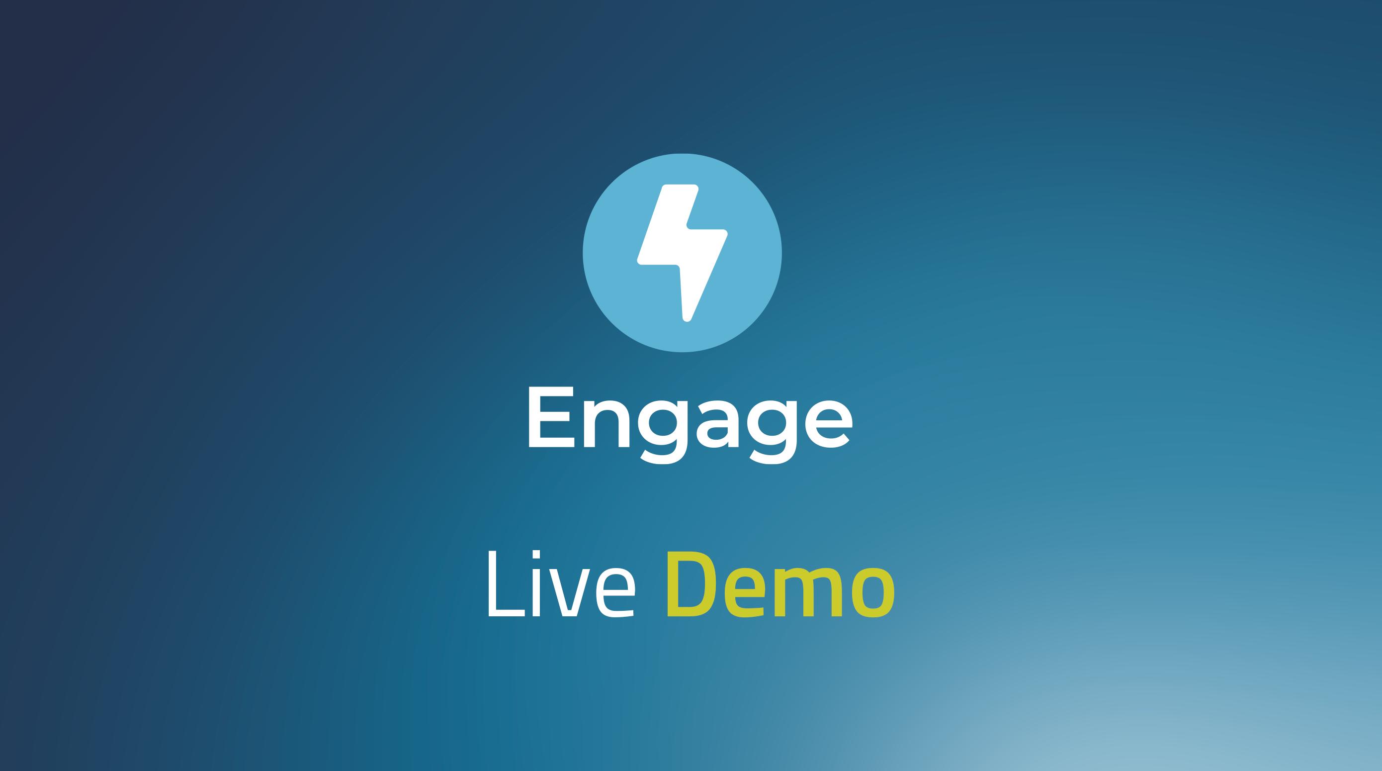 Engage Live Demo